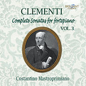 Play & Download Clementi: Complete Sonatas for Fortepiano, Vol. 3 by Costantino Mastroprimiano | Napster