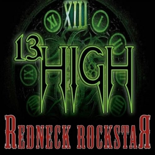 Play & Download Redneck Rockstar by 13 High | Napster