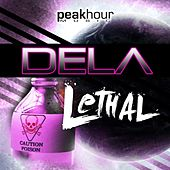 Play & Download Lethal by Dela | Napster