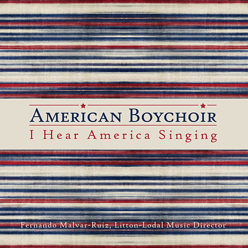 Play & Download I Hear America Singing by American Boychoir | Napster