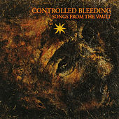 Play & Download Songs From The Vault by Controlled Bleeding | Napster