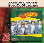 Play & Download Solo Lo Nuestro - 20 Exitos by Los Muecas | Napster