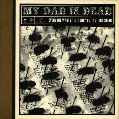 Play & Download Everyone Wants the Honey But Not the Sting by My Dad is Dead | Napster