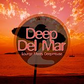 Play & Download Deep Del Mar - Lounge Meets Deep-House, Vol. 2 by Various Artists | Napster