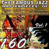 The Famous Jazz Masterpieces' of Django Reinhardt,Scott Joplin, Coleman Hawkins and Other Hits, Vol. 1 (160 Songs) von Various Artists