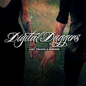 Play & Download Lost Tracks & Remixes by Digital Daggers | Napster