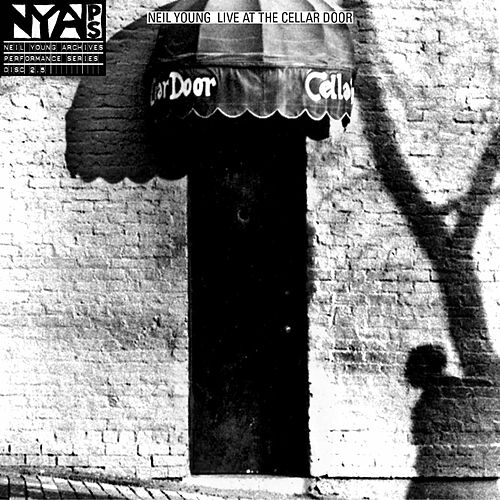 Play & Download Live At The Cellar Door by Neil Young | Napster