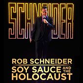 Soy Sauce And The Holocaust by Rob Schneider