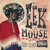 Reggae Anthology: Eek-Ology by Eek-A-Mouse