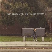 Play & Download The Way Things Should Be by City Lights | Napster