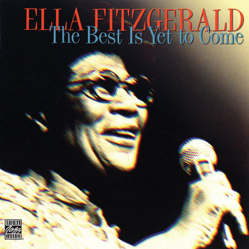 Play & Download The Best Is Yet To Come by Ella Fitzgerald | Napster