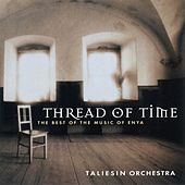 Play & Download Thread of Time - The Best of the Music of Enya by The Taliesin Orchestra | Napster
