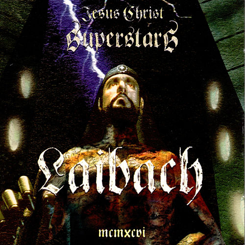 Jesus Christ Superstars by Laibach