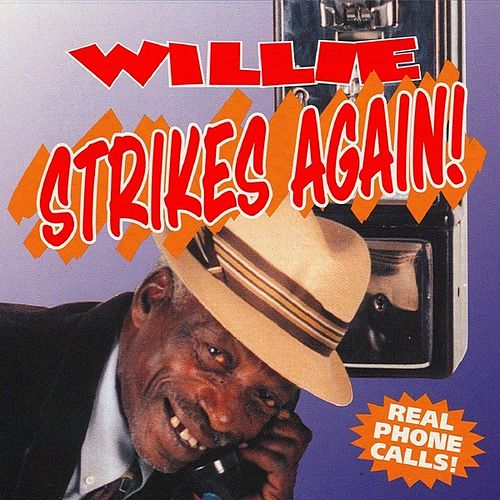 Play & Download Willie Strikes Again by Willie P. Richardson | Napster