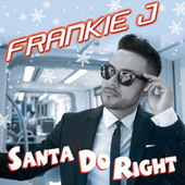Play & Download Santa Do Right by Frankie J | Napster