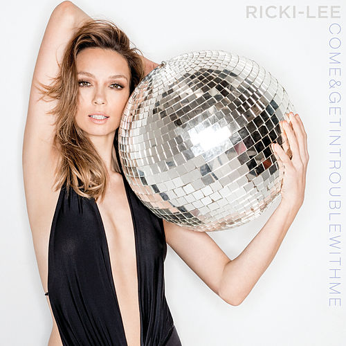 Play & Download Come & Get In Trouble With Me by Ricki-Lee | Napster