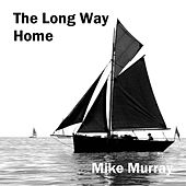 Play & Download The Long Way Home by Mike Murray | Napster