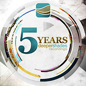 Play & Download 5 Years Deeper Shades Recordings by Various Artists | Napster