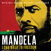 Play & Download Mandela – Long Walk To Freedom (Original Motion Picture Soundtrack) by Various Artists | Napster