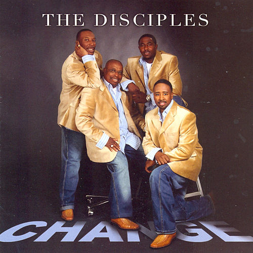 Change by The Disciples