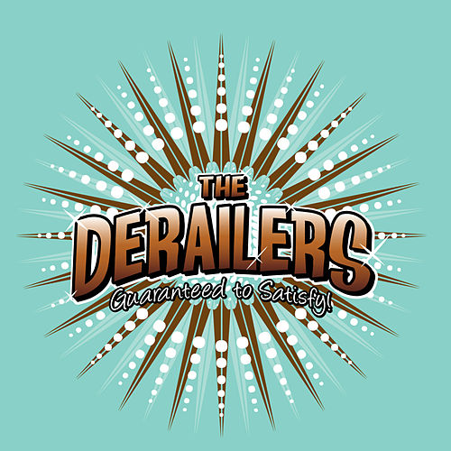 Play & Download Guaranteed to Satisfy by Derailers | Napster