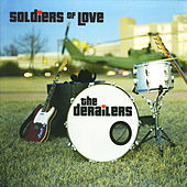 Play & Download Soldiers of Love by Derailers | Napster
