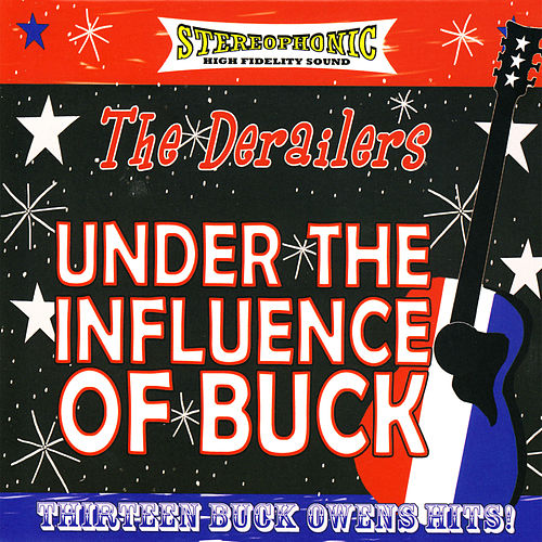 Play & Download Under the Influence of Buck by Derailers | Napster