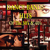 Play & Download Dance Bands Hits of the 30's & 40's by Various Artists | Napster