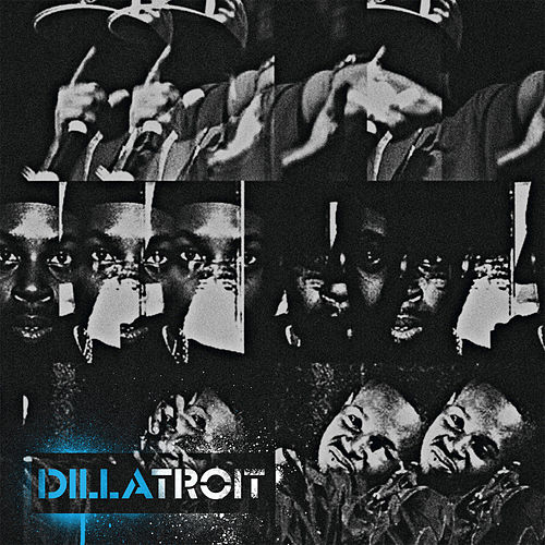 Play & Download Dillatroit by J Dilla | Napster