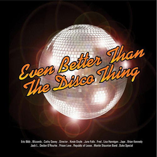 Even Better Than The Disco Thing by Various Artists