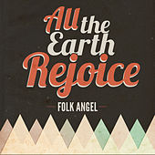 All The Earth Rejoice - Christmas Songs, Vol. 5 by Folk Angel