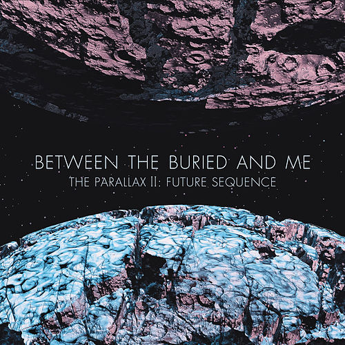 Play & Download The Parallax II: Future Sequence by Between The Buried And Me | Napster