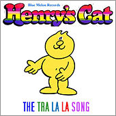Play & Download The Tra La La Song by Henry's Cat | Napster