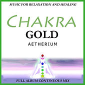 Chakra Gold: Full Album Continuous Mix by Aetherium