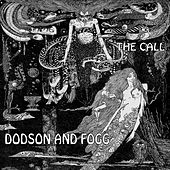 Play & Download The Call by Dodson and Fogg | Napster