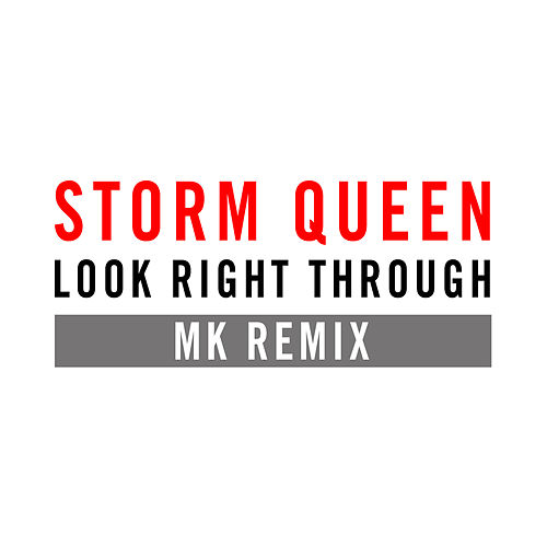 Play & Download Look Right Through (MK Vocal Edit) by Storm Queen | Napster