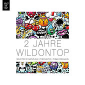 Play & Download 2 Jahre WildOnTop Selected By Marvin Bux, Tobi Danton & Tobias Edelmann by Various Artists | Napster