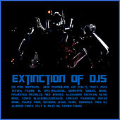 Extinction of DJs by Various Artists