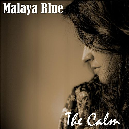 Play & Download The Calm by Malaya Blue | Napster