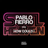 How Could I by Pablo Fierro