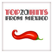 Play & Download Top 20 Hits from México by Various Artists | Napster