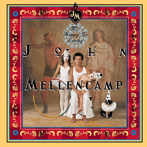 Play & Download Mr. Happy Go Lucky by John Mellencamp | Napster