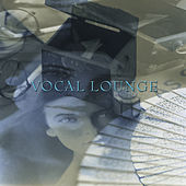 Play & Download Vocal Lounge by Various Artists | Napster