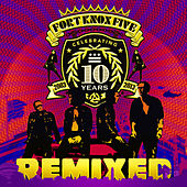 Play & Download 10 Years of Fort Knox Five Remixed by The Fort Knox Five | Napster