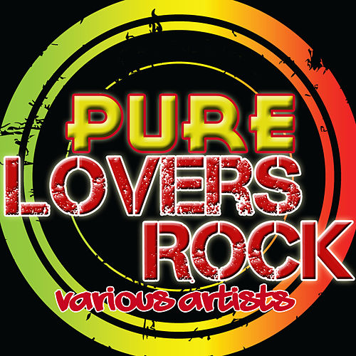 Pure Lovers Rock by Various Artists