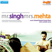 Mr. Singh Mrs. Mehta (Original Motion Picture Soundtrack) by Various Artists