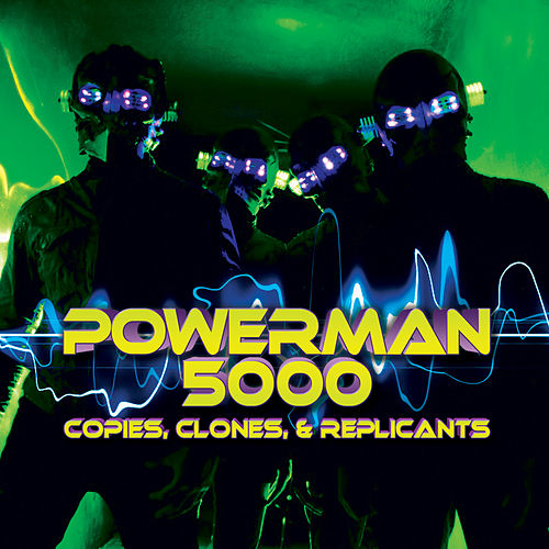Play & Download Copies, Clones & Replicants by Powerman 5000 | Napster