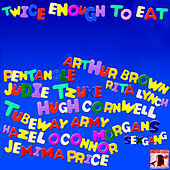 Play & Download Twice Enough to Eat by Various Artists | Napster