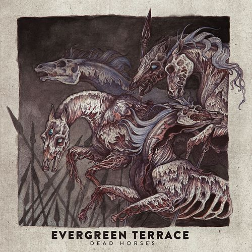 Play & Download Dead Horses by Evergreen Terrace | Napster