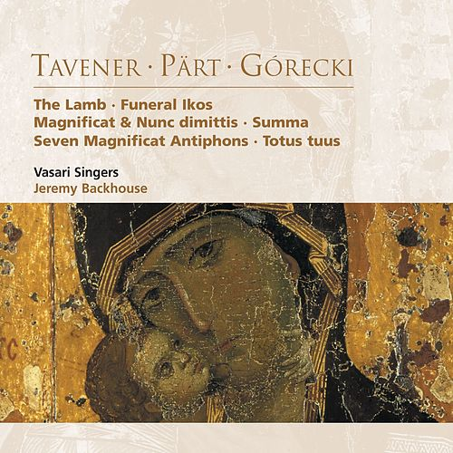 Play & Download Tavener . Pärt . Górecki by Vasari Singers | Napster